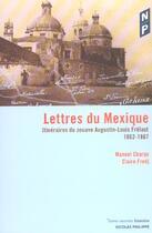 Couverture du livre « Lettres Du Mexique » de Manuel Charpy et Claire Fredj aux éditions Nicolas Philippe