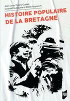 Couverture du livre « Histoire populaire de la Bretagne » de Alain Croix et Didier Guyvarc'H et Gwenael Guillaume et Thierry Guidet aux éditions Pu De Rennes