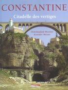 Couverture du livre « Constantine citadelle des vertiges » de Merdaci/Metair aux éditions Paris-mediterranee