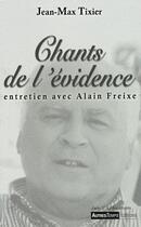 Couverture du livre « Chants de l'évidence ; entretien avec Alain Freixe » de Tixier aux éditions Autres Temps