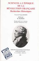 Couverture du livre « Sciences à l'époque de la Révolution française ; recherches historiques ; travaux de l'équipe REHSEIS » de R Rasehd aux éditions Blanchard