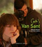 Couverture du livre « Gus Van Sant » de Jean-Marc Lalanne et Stephane Bouquet aux éditions Cahiers Du Cinema