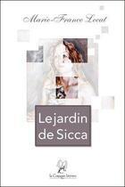 Couverture du livre « Le jardin de Sicca » de Marie-France Lecat aux éditions La Compagnie Litteraire