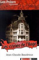 Couverture du livre « Les crimes de l'ange » de Jc Baudroux aux éditions Bastberg