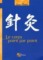 Couverture du livre « Le corps point par point » de Gerard Athias aux éditions Pictorus
