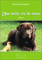 Couverture du livre « Une belle vie de chien » de Pierre-Yves Laurioz aux éditions Atelier Fol'fer