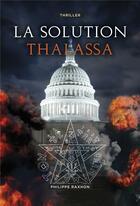 Couverture du livre « La solution Thalassa » de Philippe Raxhon aux éditions Librinova