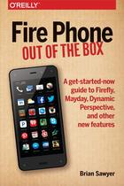 Couverture du livre « Fire Phone: Out of the Box » de Brian Sawyer aux éditions O`reilly Media