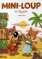 Couverture du livre « Mini-Loup en Egypte » de Philippe Matter aux éditions Hachette Enfants