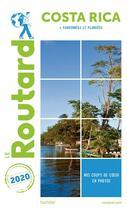 Couverture du livre « Guide du Routard ; Costa Rica ; + randonnées et plongées (édition 2020) » de Collectif Hachette aux éditions Hachette Tourisme