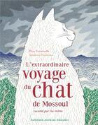 Couverture du livre « L'extraordinaire voyage du chat de Mossoul raconté par lui-même » de Elise Fontenaille et Sandrine Thommen aux éditions Gallimard-jeunesse