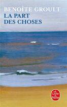 Couverture du livre « La part des choses » de Benoite Groult aux éditions Lgf