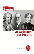 Couverture du livre « La guérison par l'esprit » de Stefan Zweig aux éditions Lgf