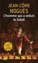 Couverture du livre « L'homme qui a séduit le soleil » de Jean-Come Nogues aux éditions Pocket Jeunesse