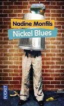Couverture du livre « Nickel blues » de Nadine Monfils aux éditions Pocket