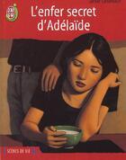Couverture du livre « L'Enfer Secret D'Adelaide » de Jackie Landreaux aux éditions J'ai Lu