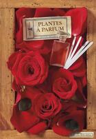 Couverture du livre « Plantes à parfums » de Serge Schall aux éditions Plume De Carotte