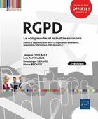 Couverture du livre « RGPD ; le comprendre et le mettre en oeuvre (2e édition) » de Dominique Renaud et Pierre Begasse et Jacques Foucault et Loic Panhaleux aux éditions Eni