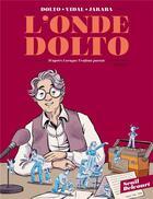 Couverture du livre « L'onde Dolto T.1 » de Severine Vidal et Alicia Jaraba aux éditions Delcourt