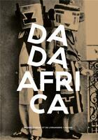 Couverture du livre « Dada Africa » de Cecile Debray aux éditions Hazan