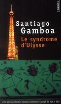 Couverture du livre « Le syndrome d'Ulysse » de Santiago Gamboa aux éditions Points
