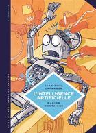Couverture du livre « La petite bédéthèque des savoirs T.1 ; l'intelligence artificielle » de Marion Montaigne et Jean-Noel Lafargue aux éditions Lombard