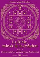 Couverture du livre « La bible, miroir de la creation - tome 2 - commentaires du nouveau testament » de O. Mikhael Aivanhov aux éditions Prosveta