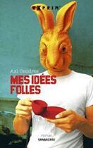 Couverture du livre « Mes idées folles » de Axl Cendres aux éditions Sarbacane