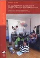 Couverture du livre « Les couples face a leur logement: gouts et degouts en matiere d'habit at. constructions, definitions » de Patrick Ischer aux éditions Alphil
