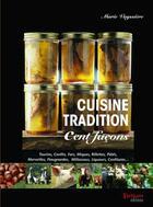 Couverture du livre « Cuisine tradition ; cent façons » de Marie Vayssiere aux éditions Tertium