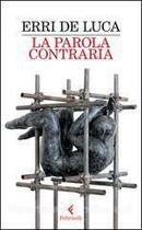 Couverture du livre « Parola Contraria, La » de Erri De Luca aux éditions Feltrinelli