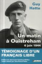 Couverture du livre « Un matin à Ouistreham ; 6 juin 1944 » de Guy Hattu aux éditions Tallandier
