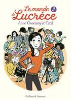 Couverture du livre « Le monde de Lucrèce T.3 » de Anne Goscinny et Catel aux éditions Gallimard-jeunesse