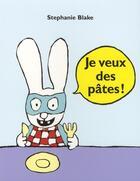 Couverture du livre « Je veux des pâtes ! » de Stephanie Blake aux éditions Ecole Des Loisirs