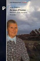 Couverture du livre « Au pays d'Yvonne ; mémoires d'une paysanne léonarde » de Jean Ropars aux éditions Payot
