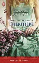 Couverture du livre « Les jeunes filles en fleurs T.2 ; l'héritière » de Laura Lee Guhrke aux éditions J'ai Lu