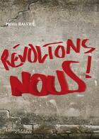 Couverture du livre « Révoltons-nous ! » de Pierre Balvet aux éditions Melibee