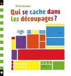Couverture du livre « Qui se cache dans les découpages ? » de Silvia Borando aux éditions Little Urban