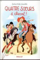 Couverture du livre « Quatre soeurs à cheval ! » de Sophie Rigal-Goulard aux éditions Rageot