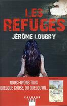Couverture du livre « Les refuges » de Jerome Loubry aux éditions Calmann-levy