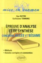 Couverture du livre « Epreuve d analyse et de synthese aconcours acces et sesame amethode et annales corrigees et commen » de Ugo Batini aux éditions Ellipses Marketing