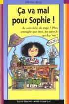 Couverture du livre « Ca Va Mal Pour Sophie » de Louise Leblanc aux éditions Epigones