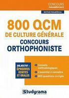 Couverture du livre « 800 QCM de culture générale ; concours orthophoniste » de Julien Fossati et Katarzyna Kalinski aux éditions Studyrama