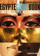 Couverture du livre « Egypte game book ; tout sur l'Egypte des pharaons » de Berenice Geoffroy-Schneiter aux éditions Assouline