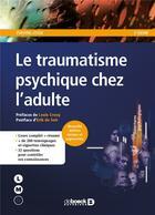 Couverture du livre « Le traumatisme psychique chez l'adulte (2e édition) » de Evelyne Josse aux éditions De Boeck Superieur