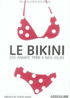 Couverture du livre « Le bikini ; des années 1950 à nos jours » de Bensimon K K. aux éditions Assouline