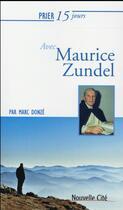 Couverture du livre « Prier 15 jours avec... ; Maurice Zundel » de Marc Donze aux éditions Nouvelle Cite