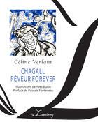 Couverture du livre « Chagall rêveur forever » de Celine Verlant aux éditions Editions Lamiroy