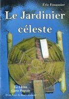 Couverture du livre « Le jardinier celeste » de Eric Fouassier aux éditions D'un Noir Si Bleu