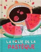 Couverture du livre « La folie de la pastèque » de Maya Fidawi et Taghreed Najjar aux éditions Crackboom